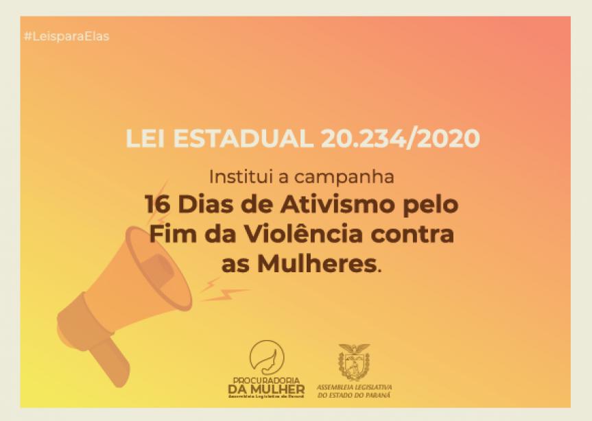 A Assembleia Legislativa do Paraná, em uma ação da Procuradoria da Mulher, promove uma campanha massiva pelo fim da violência contra a mulher.