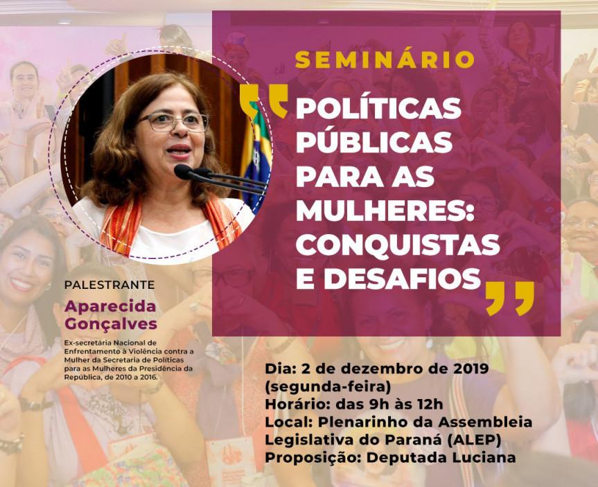 Deputada Luciana Rafagnin (PT) promove seminário para debater as Políticas Públicas para as Mulheres: Conquistas e Desafios.
