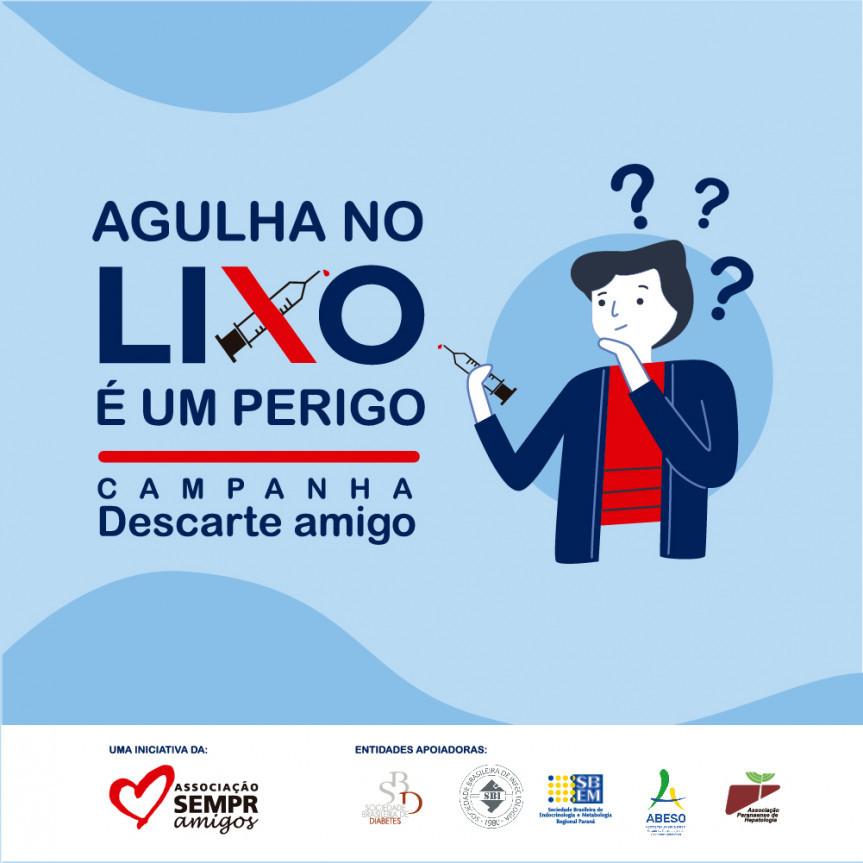 Campanha Descarte Amigo da Associação SEMPR Amigos faz alerta para o descarte inadequado de agulhas e seringas.