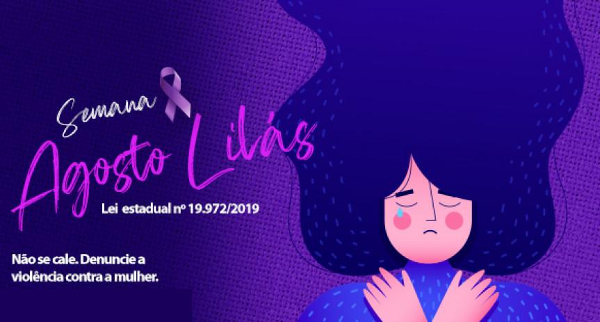 Semana de Agosto Lilás é dedicada às ações de prevenção, conscientização e enfrentamento à violência contra a mulher.